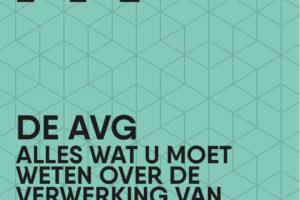De AVG: Alles wat u moet weten over de verwerking van persoonsgegevens
