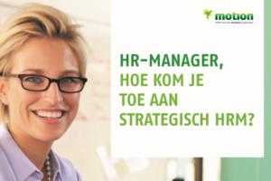 Strategisch HRM, hoe kom je er aan toe?